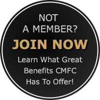 Not A Member?  Join Now and learn what great benefits CMFC has to offer!